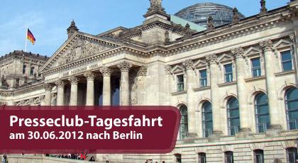 Presseclub-Mitgliederfahrt ins Regierungsviertel nach Berlin