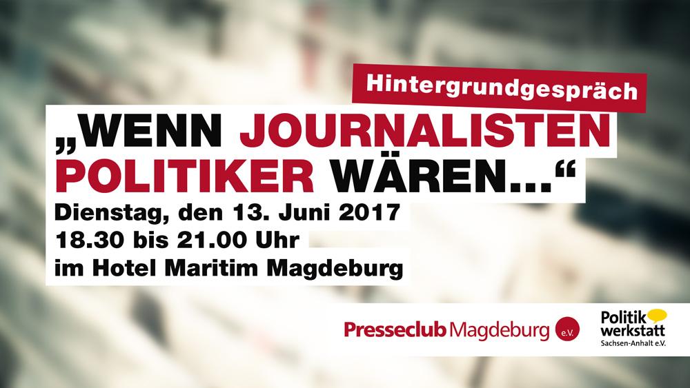 """Hintergrundgespräch: """"Wenn Journalisten Politiker wären..."""""""