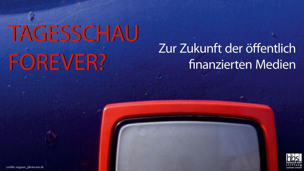 """Diskussionsveranstaltung """"Tagesschau forever? Zur Zukunft der öffentlich finanzierten Medien"""" am 20.03.2018"""