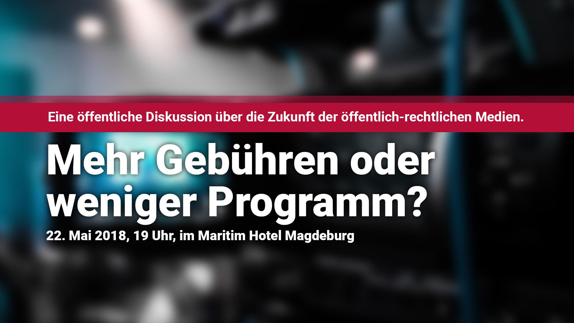 Öffentliche Diskussion über die Zukunft der öffentlich-rechtlichen Medien - Mehr Gebühren oder weniger Programm?